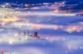 镜头记录世界各地美丽雾景 梦幻飘渺宛如仙境